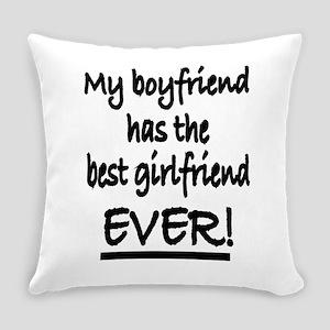 My boyfriend has the best girlfrie Everyday Pillow