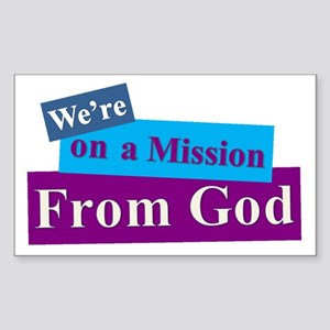 Were on a Mission From God Sticker (Rectangle)