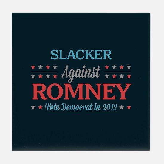 Slacker Against Romney Tile Coaster