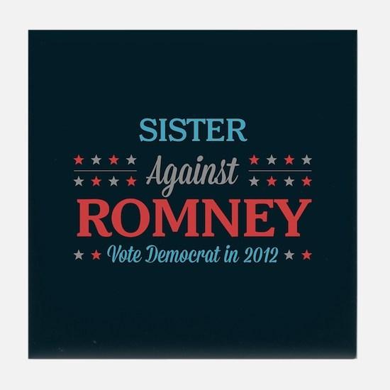 Sister Against Romney Tile Coaster