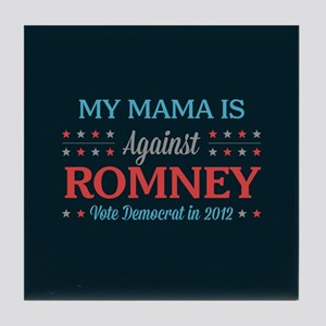 My Mama is Against Romney Tile Coaster