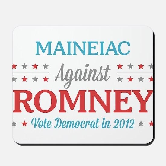 Maineiac Against Romney Mousepad