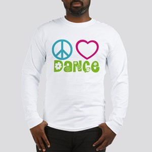 Peace Love Dance Long Sleeve T-Shirt