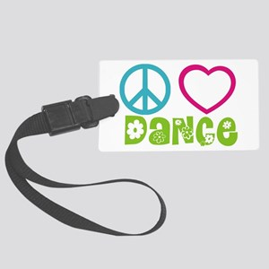 Peace Love Dance Large Luggage Tag