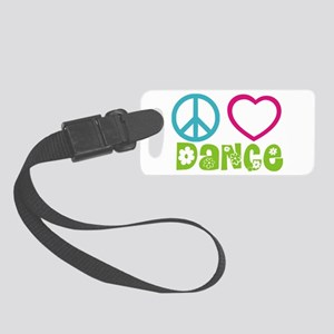 Peace Love Dance Small Luggage Tag