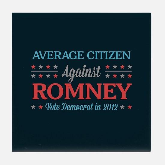 Average Citizen Against Romney Tile Coaster