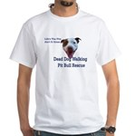 Life's the Pits White T-Shirt