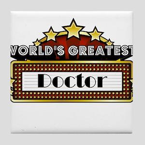 World's Greatest Doctor Tile Coaster
