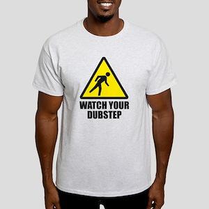 Watch your Dubstep 2c Light T-Shirt