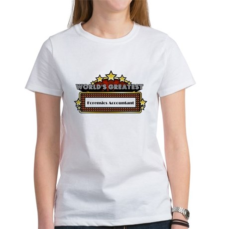 World's Greatest Forensics Accountant Women's T-Sh