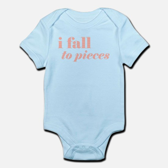 I fall to pieces... Infant Bodysuit