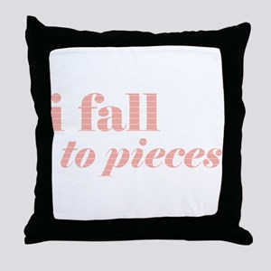 I fall to pieces... Throw Pillow