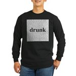 drunk words Long Sleeve Dark T-Shirt