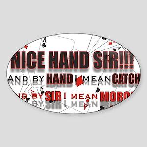 NICE HAND SIR! Sticker (Oval)