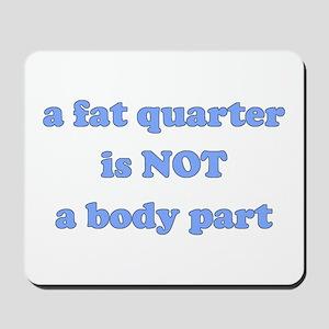 Fat Quarter (quilting) Mousepad
