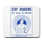 Stop Drugging! Mousepad