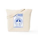 Stop Drugging! Tote Bag