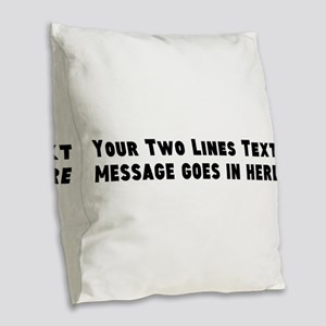 Add Text Two Lines Burlap Throw Pillow