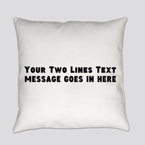 Add Text Two Lines Everyday Pillow