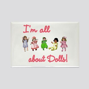 I'm All About Dolls Rectangle Magnet
