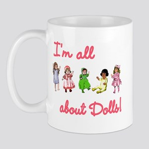 I'm All About Dolls Mug