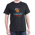 Out of my way! Black T-Shirt
