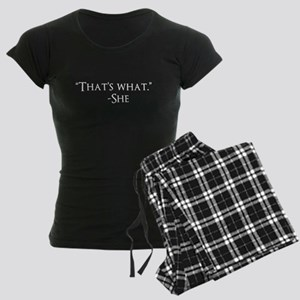 Thats What - She. Quote Women's Dark Pajamas