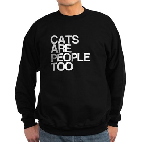 Cats Are People Too Sweatshirt (dark)