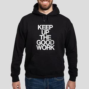 Keep Up The Good Work Hoodie (dark)
