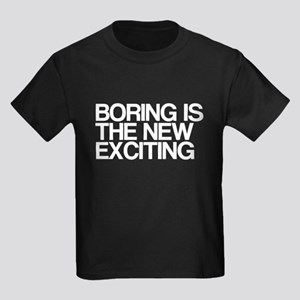 Boring Is The New Exciting Kids Dark T-Shirt