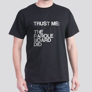 Trust Me, Parole Board Dark T-Shirt