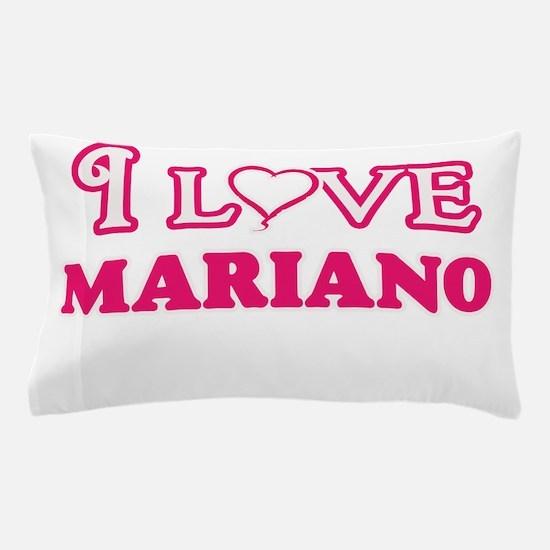 I Love Mariano Pillow Case