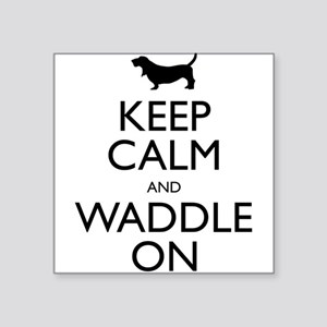 "Keep Calm and Waddle On Square Sticker 3"" x 3"""
