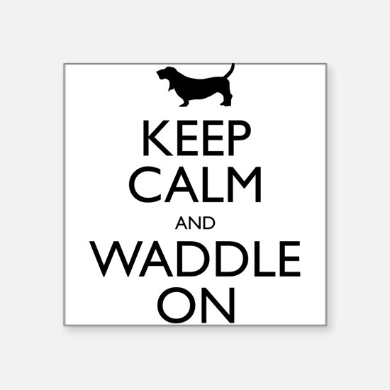 """Keep Calm and Waddle On Square Sticker 3"""" x 3"""""""