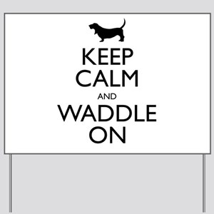 Keep Calm and Waddle On Yard Sign