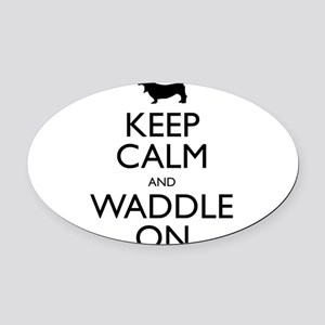 Keep Calm and Waddle On Oval Car Magnet
