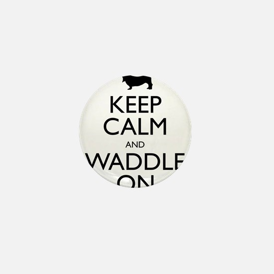 Keep Calm and Waddle On Mini Button
