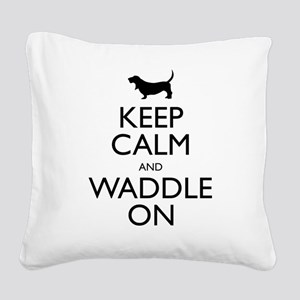 Keep Calm and Waddle On Square Canvas Pillow