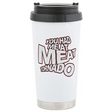 YOU HAD ME AT MEAT TORNADO Stainless Steel Travel