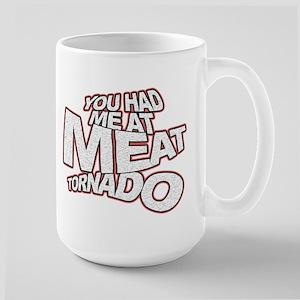 YOU HAD ME AT MEAT TORNADO Large Mug