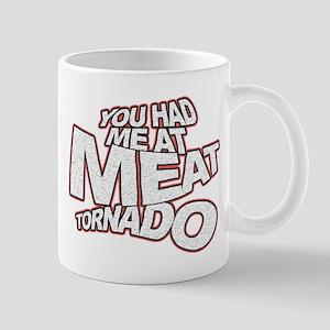 YOU HAD ME AT MEAT TORNADO Mug