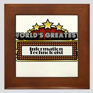 World's Greatest Information Technologist Framed T