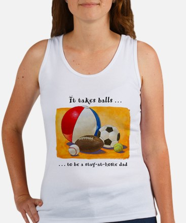 Stay-at-home dad: balls Women's Tank Top