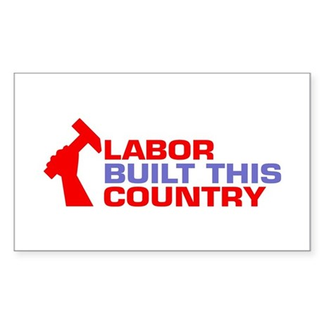 labor built union Rectangle Sticker
