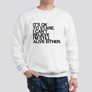 Old, OK To Stare, Funny Sweatshirt
