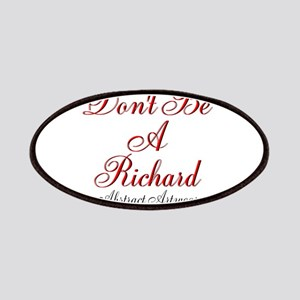Dont Be A Richard Patches