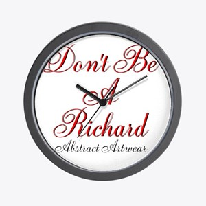 Dont Be A Richard Wall Clock