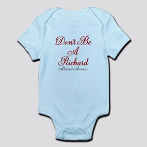 Dont Be A Richard Infant Bodysuit
