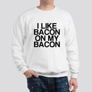I Like Bacon on my Bacon Sweatshirt
