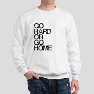 Go Hard or Go Home, Aged, Sweatshirt